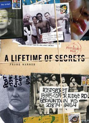 A Lifetime of Secrets: A PostSecret Book - Book  of the PostSecret