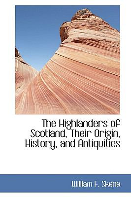 Paperback The Highlanders of Scotland, Their Origin, History, and Antiquities Book