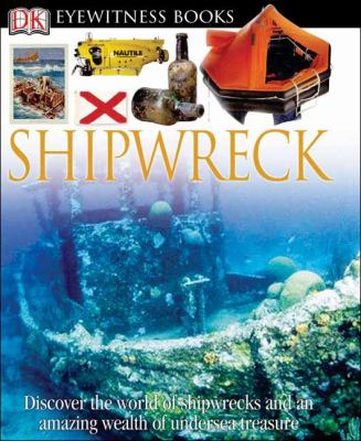 Shipwreck (Eyewitness Books (Trade)) - Book  of the DK Eyewitness Books