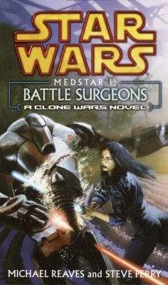 Star Wars: Medstar I - Battle Surgeons (A Clone Wars Novel) - Book  of the Star Wars Legends