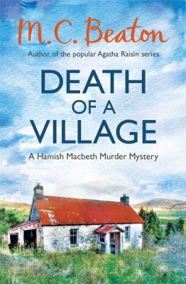Death of a Village (Hamish Macbeth) 1472105370 Book Cover