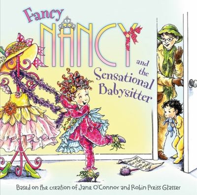 Fancy Nancy and the Sensational Babysitter - Jane O'Connor
