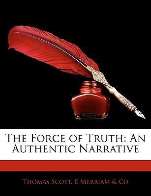 Paperback The Force of Truth : An Authentic Narrative Book