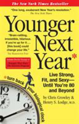 Paperback Younger Next Year : Live Strong, Fit, and Sexy - Until You're 80 and Beyond Book
