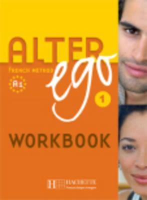 Alter Ego Level 1 Exercise Book    by Annie Berthet
