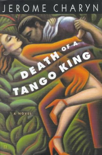 Death of a Tango King - Jerome Charyn