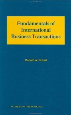 Fundamentals of International Business Transactions - Ronald A. Brand