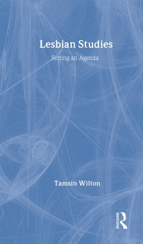 Lesbian Studies : Setting an Agenda by Tamsin Wilton