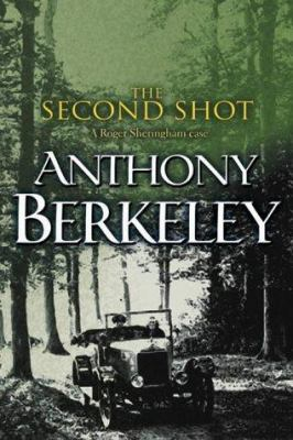 The Second Shot (A Roger Sheringham Case) - Book #6 of the Roger Sheringham Cases