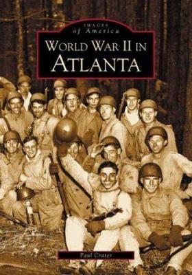 World War II in Atlanta - Book  of the Images of America: Georgia