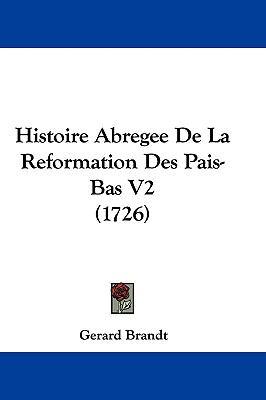 Hardcover Histoire Abregee de la Reformation des Pais-Bas V2 Book
