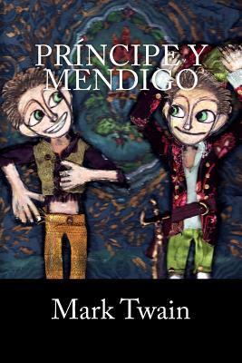 Pr?ncipe y Mendigo [Spanish] 1539422747 Book Cover
