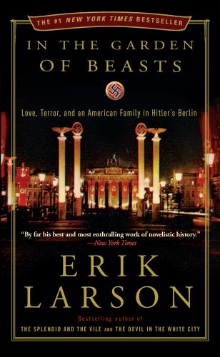 Paperback In the Garden of Beasts : Love, Terror, and an American Family in Hitler's Berlin Book