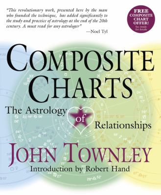 Composite Charts The Astrology Of Book By John Townley
