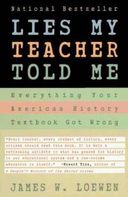 Paperback Lies My Teacher Told Me : Everything Your American History Textbook Got Wrong Book