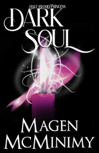 Dark Soul: Half-Blood Princess, Book 4