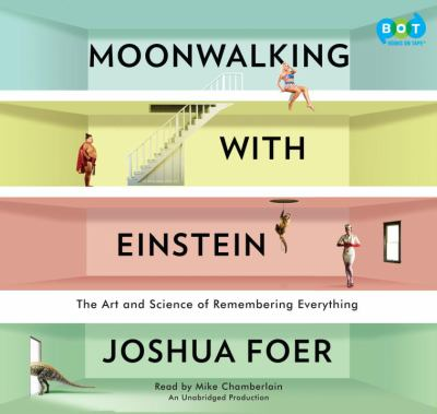 Moonwalking with Einstein: The Art and Science ... 0307881601 Book Cover