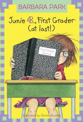 Junie B., First Grader (at Last!) - Book #18 of the Junie B. Jones