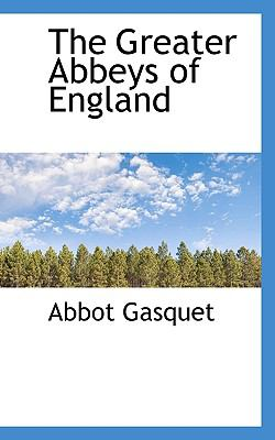 Paperback The Greater Abbeys of England Book