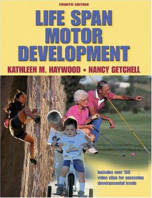 Life Span Motor Development - Nancy Getchell; Kathleen M. Haywood