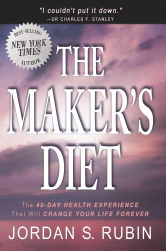 Paperback The Maker's Diet : The 40-Day Health Experience That Will Change Your Life Forever Book