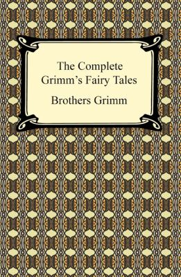 The Complete Grimm's Fairy Tales 1420932780 Book Cover
