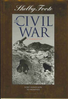 The Civil War: A Narrative: Vol. 2: Fort Donelson to Memphis - Book #2 of the Civil War: A Narrative, 40th Anniversary Edition