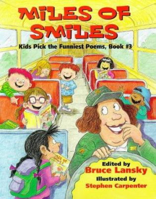 Miles of Smiles : Kids Pick the Funniest Poems - Bruce Lansky