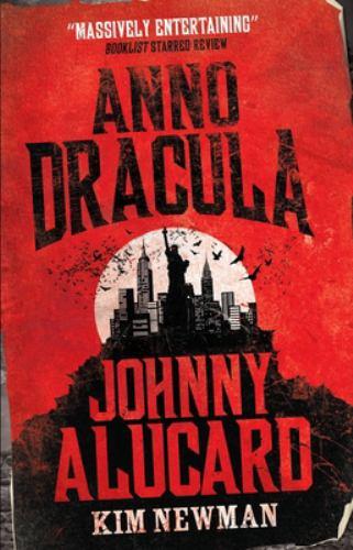 Anno Dracula 1976-1991: Johnny Alucard 1781164223 Book Cover