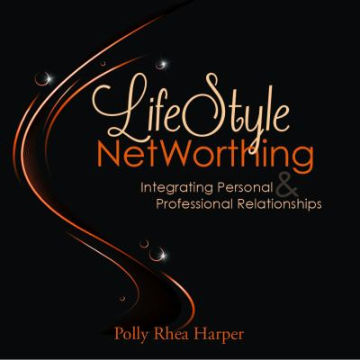 Paperback LifeStyle NetWorthing : Integrating Personal and Professional Relationships Book