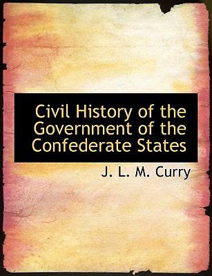 Paperback Civil History of the Government of the Confederate States Book