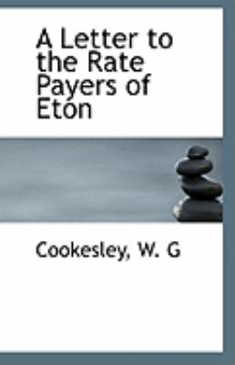 Paperback A Letter to the Rate Payers of Eton Book