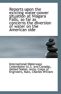 Paperback Reports upon the Existing Water-Power Situation at Niagara Falls, So Far As Concerns the Diversion O Book