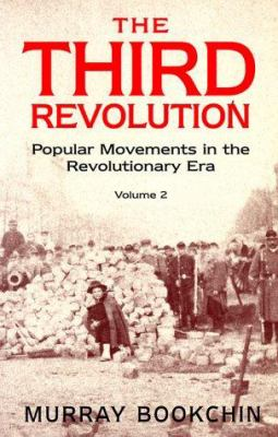 The Third Revolution: Popular Movements in the Revolutionary Era, Volume 2 - Book #2 of the Third Revolution