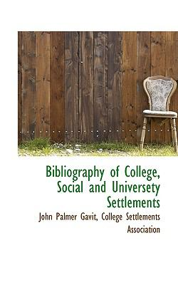 Paperback Bibliography of College, Social and Universety Settlements Book