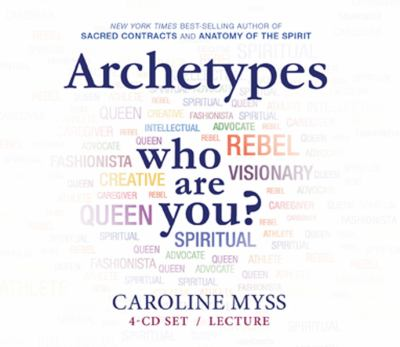 Archetypes Who Are You Lecture Book By Caroline Myss