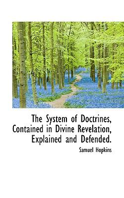 Paperback The System of Doctrines, Contained in Divine Revelation, Explained and Defended Book