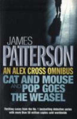 An Alex Cross Omnibus: Cat and Mouse & Pop Goes the Weasel - Book  of the Alex Cross