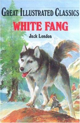 White Fang (Great Illustrated Classics) 1577658108 Book Cover