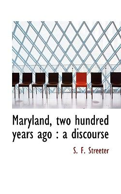 Paperback Maryland, Two Hundred Years Ago : A Discourse Book