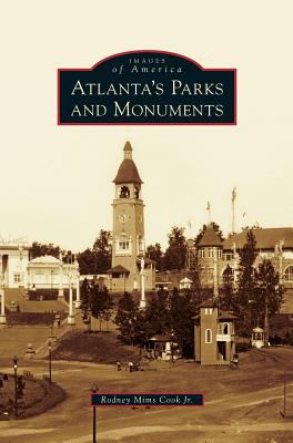 Atlanta's Parks and Monuments - Book  of the Images of America: Georgia