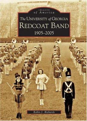 The University of Georgia Redcoat Band: 1905-2005 - Book  of the Images of America: Georgia