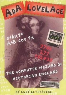 Ada Lovelace: Computer Wizard of Victorian England (History Files) - Lethbridge, Lucy