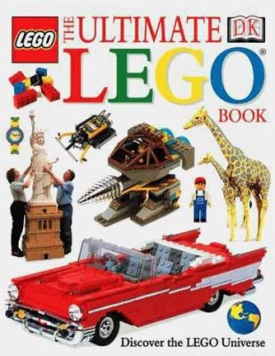 Hardcover The Ultimate Lego Book : Discover the Lego Universe Book