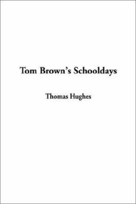 Tom Brown's Schooldays - Hughes, Thomas