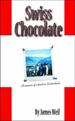 Swiss Chocolate - James M. Weil