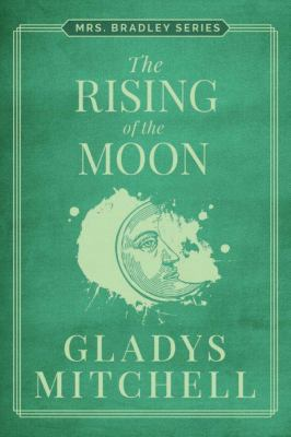 The Rising Of The Moon - Book #18 of the Mrs. Bradley