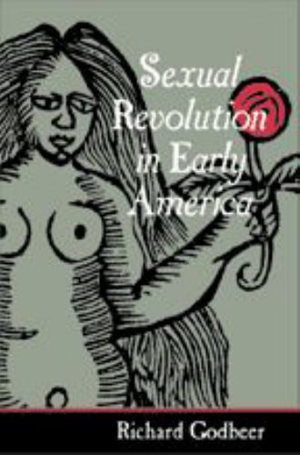 Sexual Revolution in Early America - Book  of the Gender Relations in the American Experience