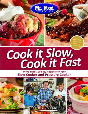Mr food test kitchen cook it slow cook book by mr food test mr food test kitchen cook it slow cook it fast more than 150 easy recipes for your slow cooker and pressure cooker forumfinder Image collections