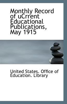 Paperback Monthly Record of Ucrrent Educational Publications, May 1915 Book